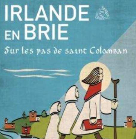 – Irlande en Brie | Sur les pas de saint Colomban _